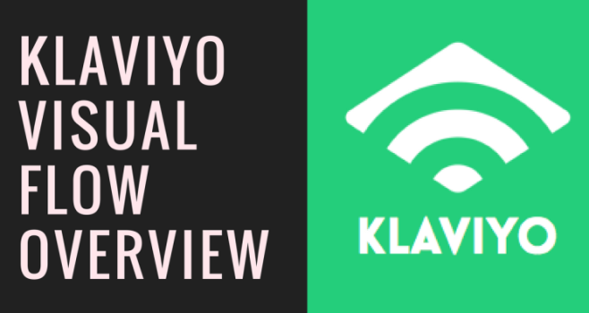 Klaviyo Visual Flow Feature Overview