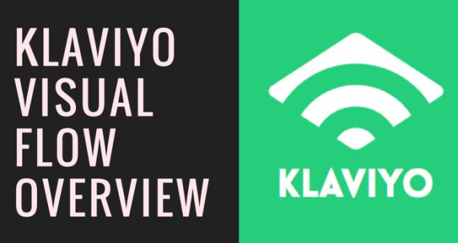 Klaviyo Visual Flow Feature Overview