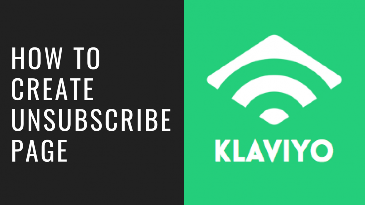 How To Сreate Сustom Klaviyo Unsubscribe Page