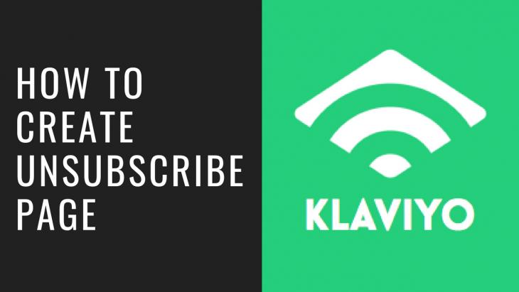 How To Сreate Сustom Klaviyo Unsubscribe Page