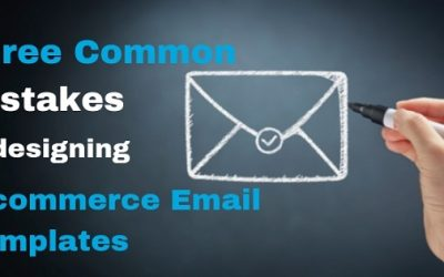 Three Common Mistakes In Designing Ecommerce Email Templates