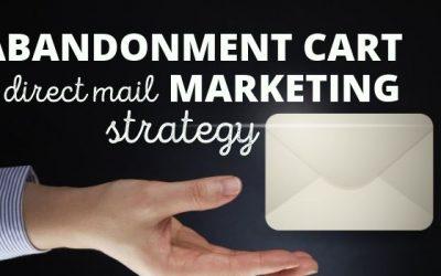 Abandonment Cart Direct Mail Marketing Strategy