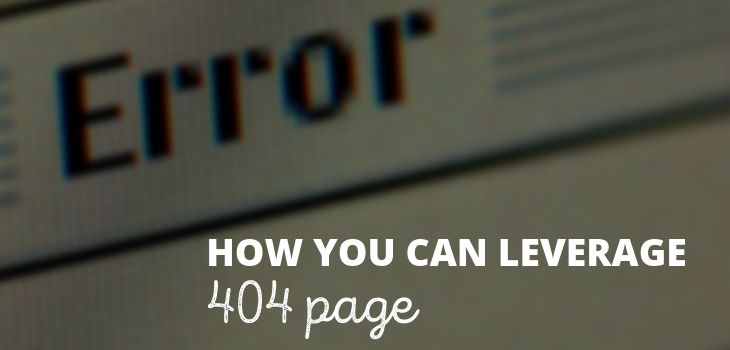 How You Can Leverage 404 Page To Get More Email Subscribers