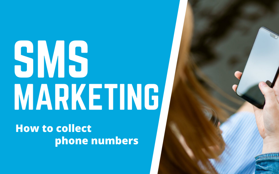 How to Collect Phone Numbers for SMS Marketing?