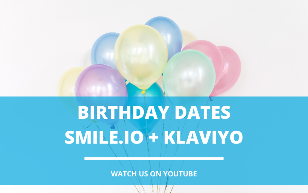 How to Export Birthday Dates from Smile.io and Import to Klaviyo