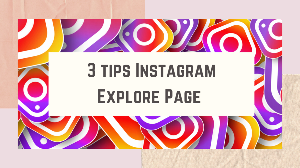 3 tips instagram explore page