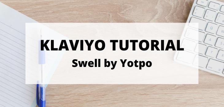 KLaviyo Tutorial Swell