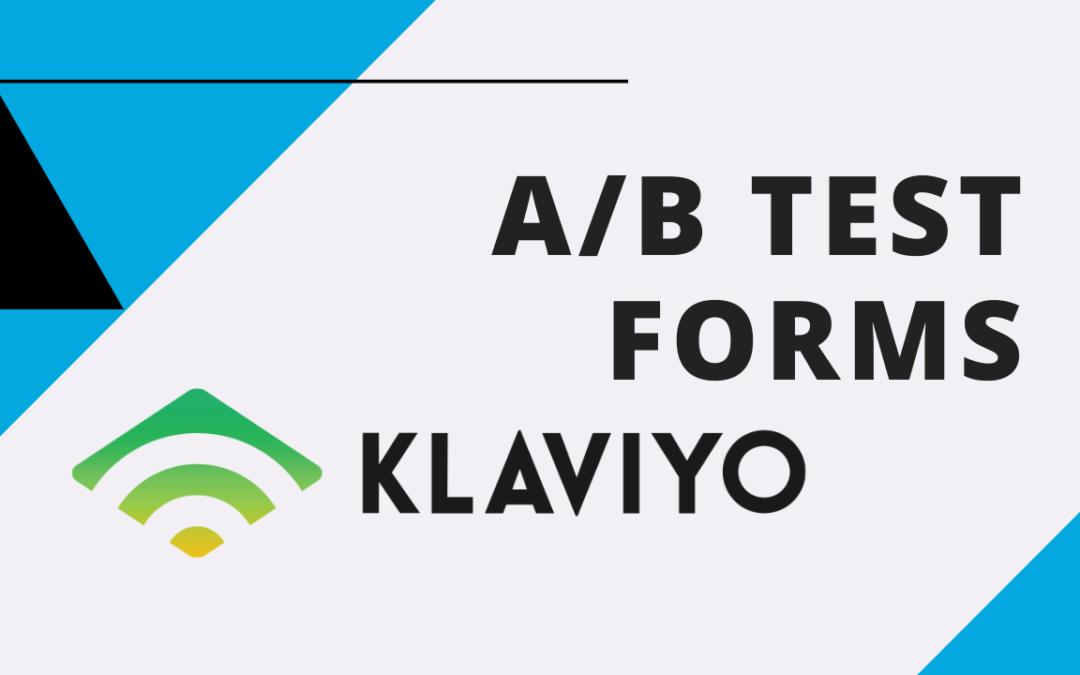How to Split Test Your Opt In Form in Klaviyo