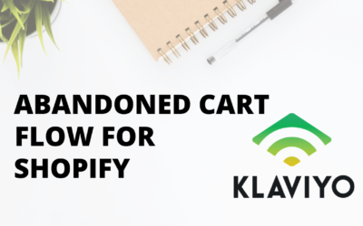 How to Create an Abandoned Cart Flow for Shopify (Klaviyo)