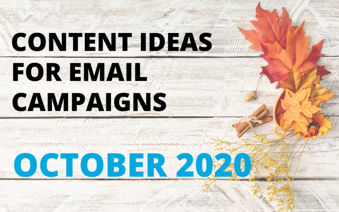 Content ideas for email campaigns OCTOBER 2020