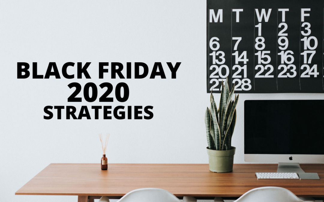 Black Friday 2020 eCommerce Sale Strategy Series