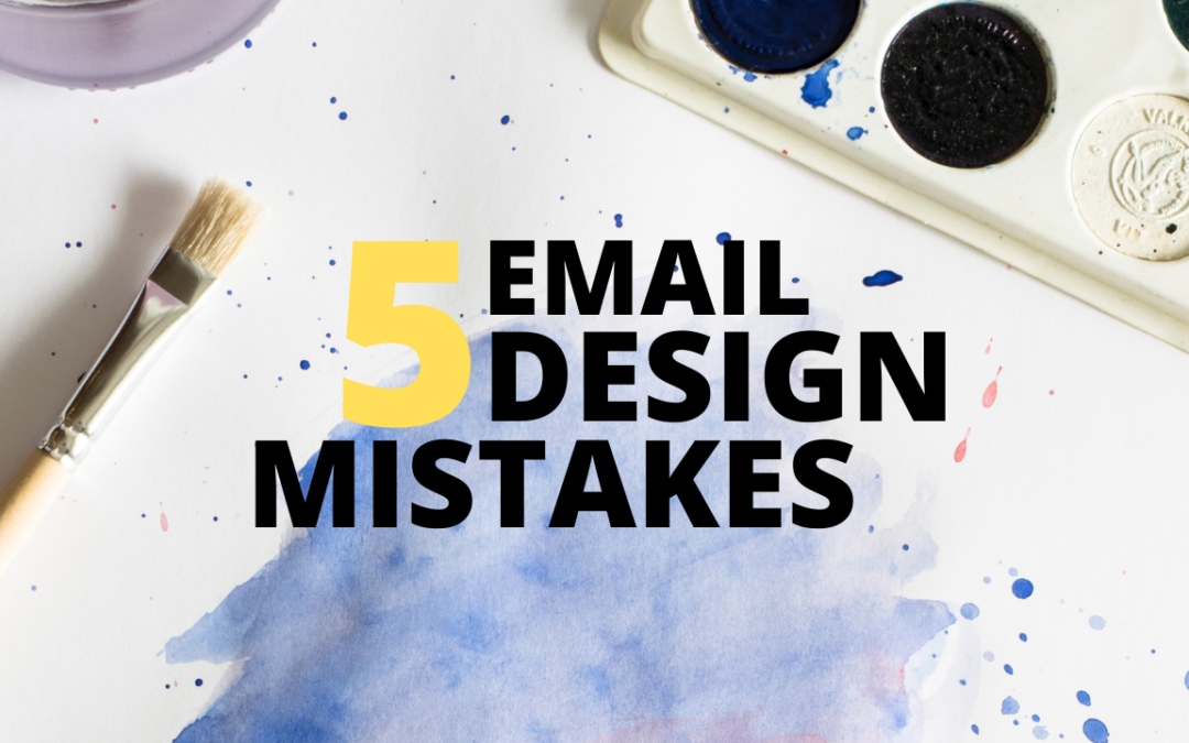 Email design – STOP making these mistakes!